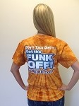 FUNK OFF! T-Shirt, Orange Tie-Dye